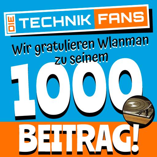 Wir gratulieren Wlanman zu seinem 1000 Beitrag!