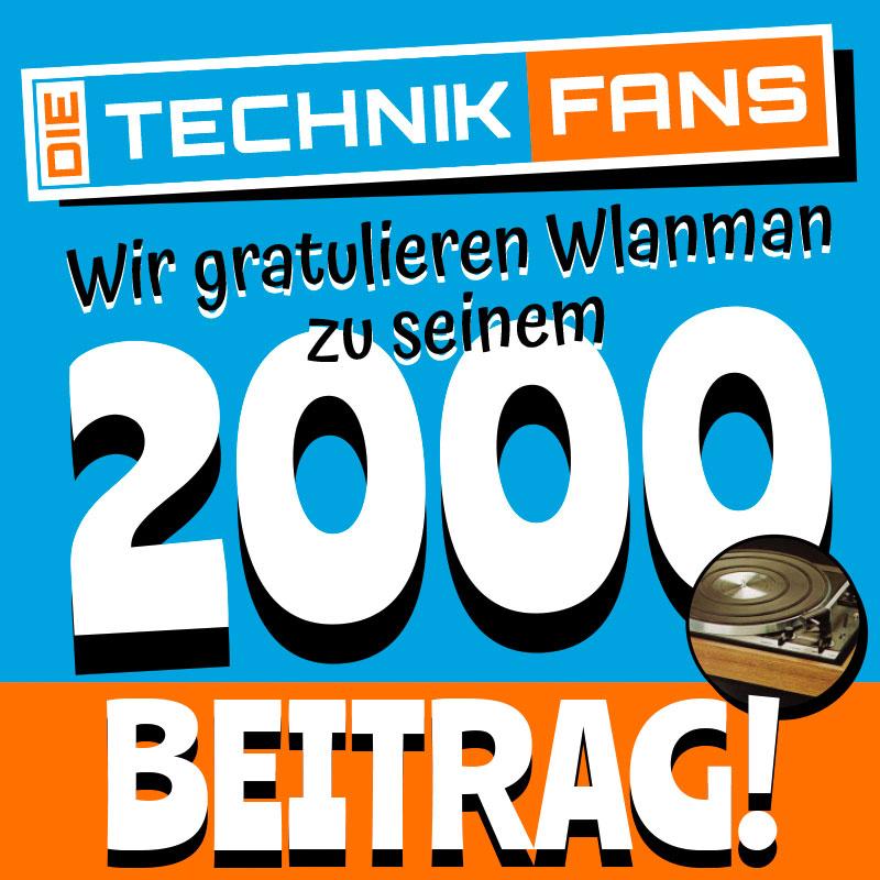 Wir gratulieren Wlanman zu seinem 2000 Beitrag!