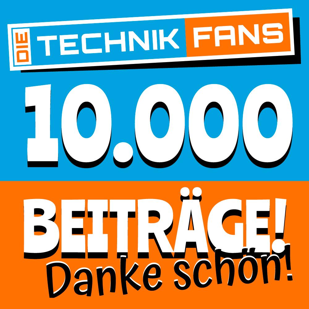 10000 Beiträgebei der Die Technikfans Community